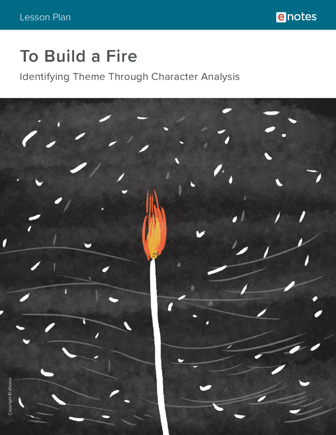 To Build a Fire Character Analysis Lesson Plan - Our